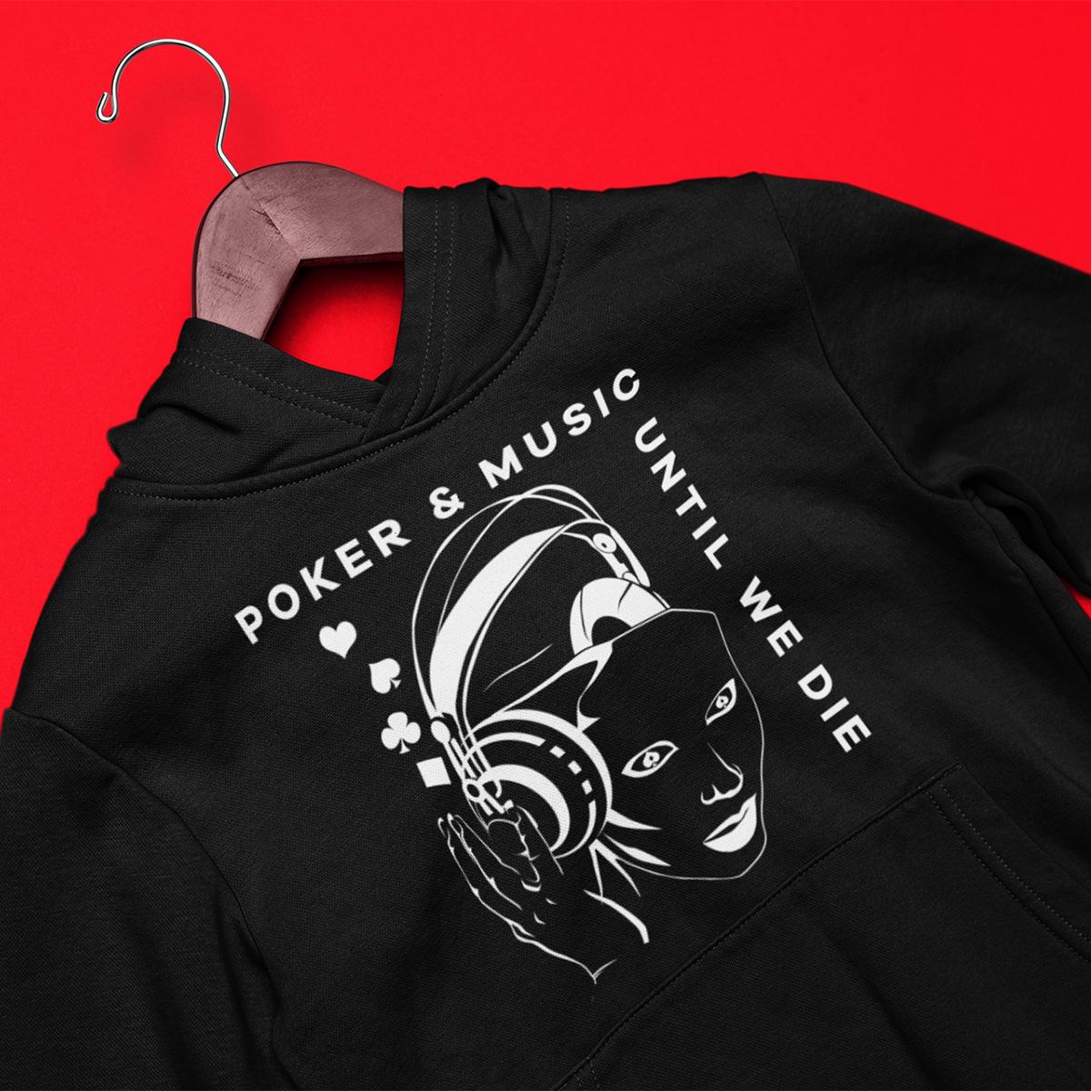 Poker and Music Until We Die Hoodie