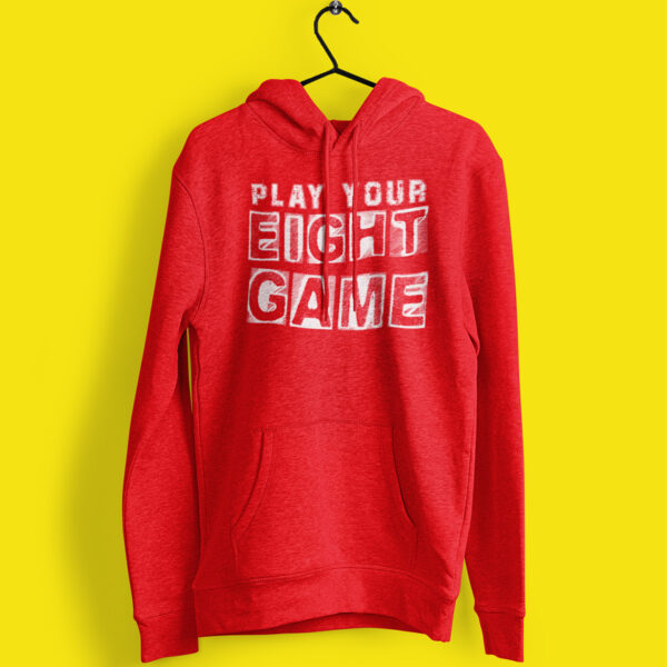 Play Your Eight Game Poker Hoodie
