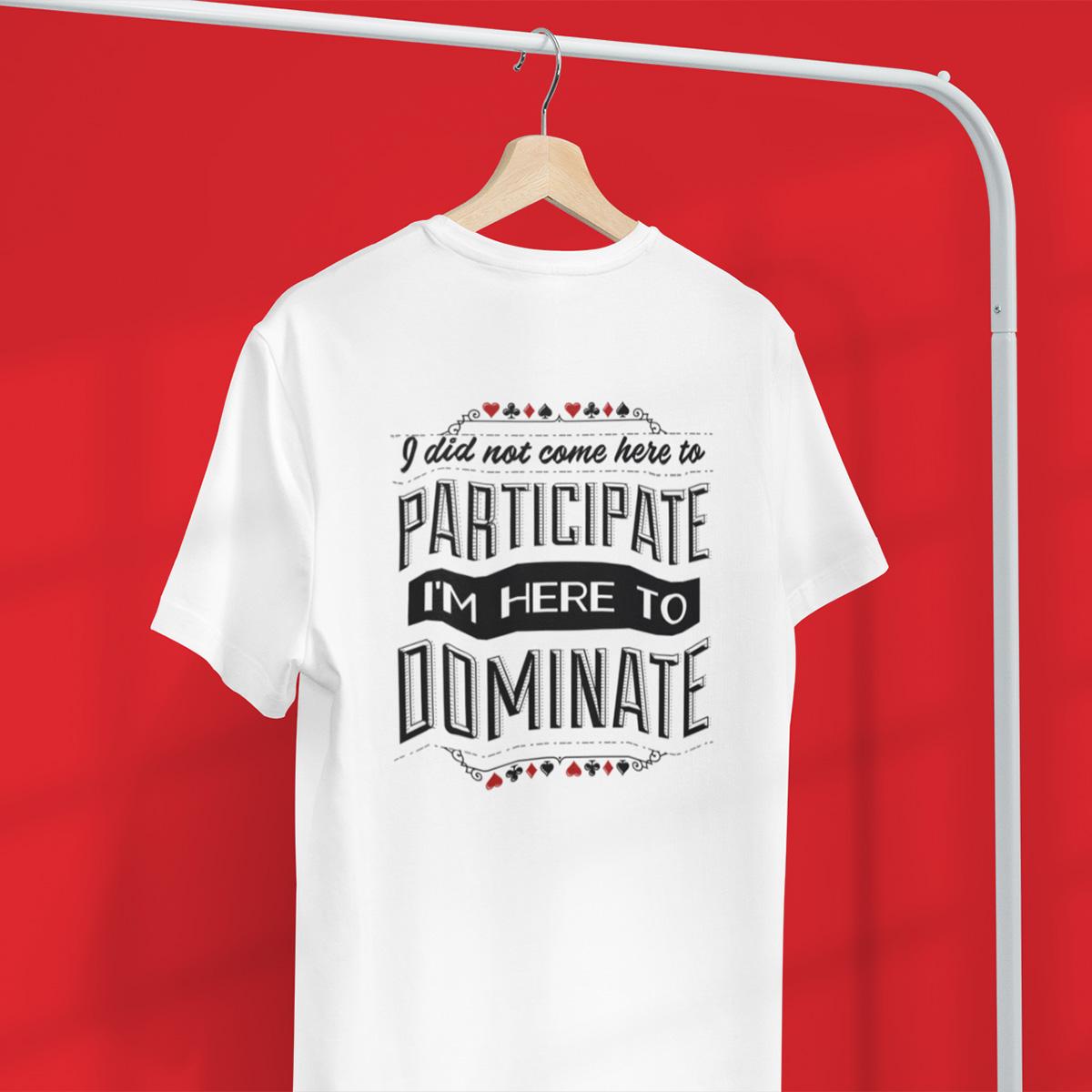 Here to Dominate Poker T-Shirt