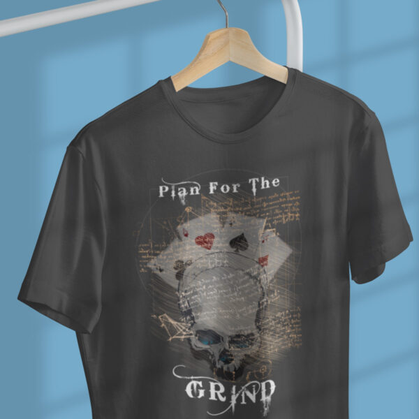 Plan for the Grind Poker T-Shirt