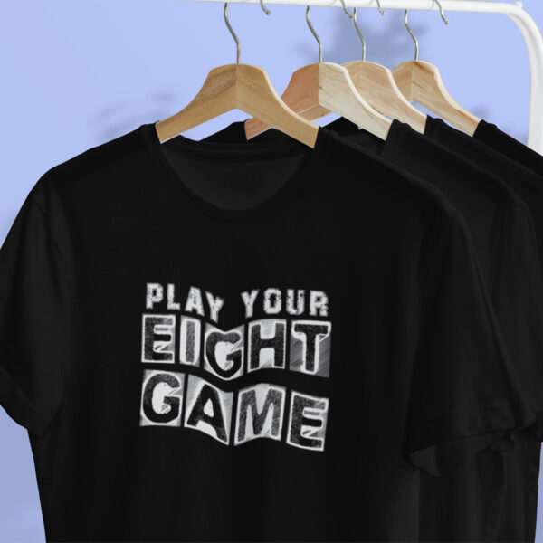 Play Your Eight Game Poker T-Shirt