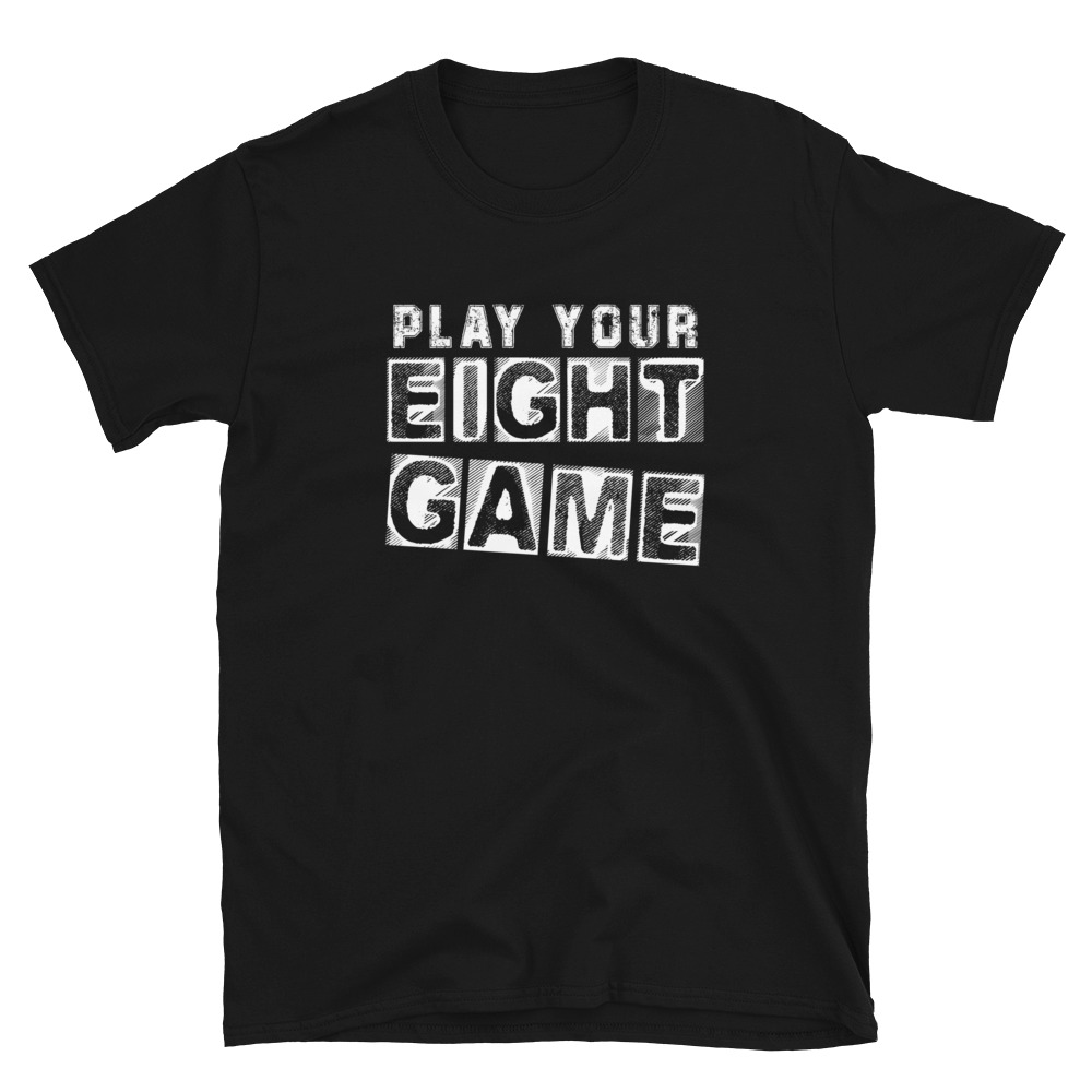 Play Your Eight Game Poker T-Shirt-Black
