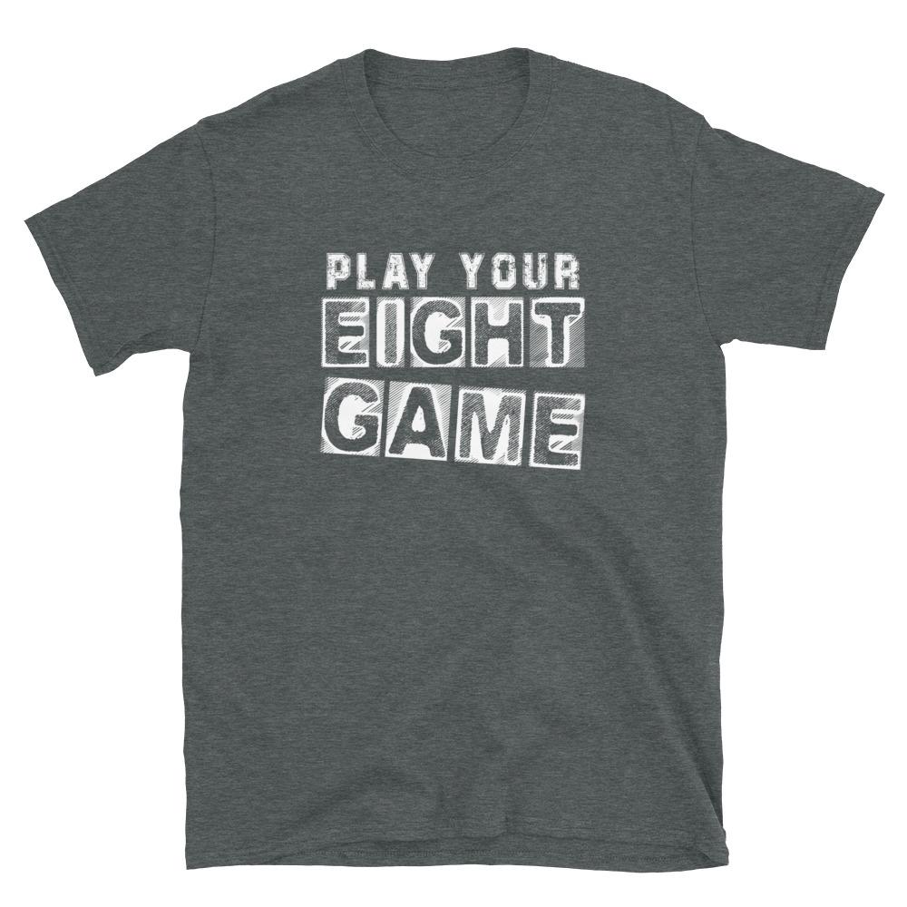 Play Your Eight Game Poker T-Shirt-Dark Heather
