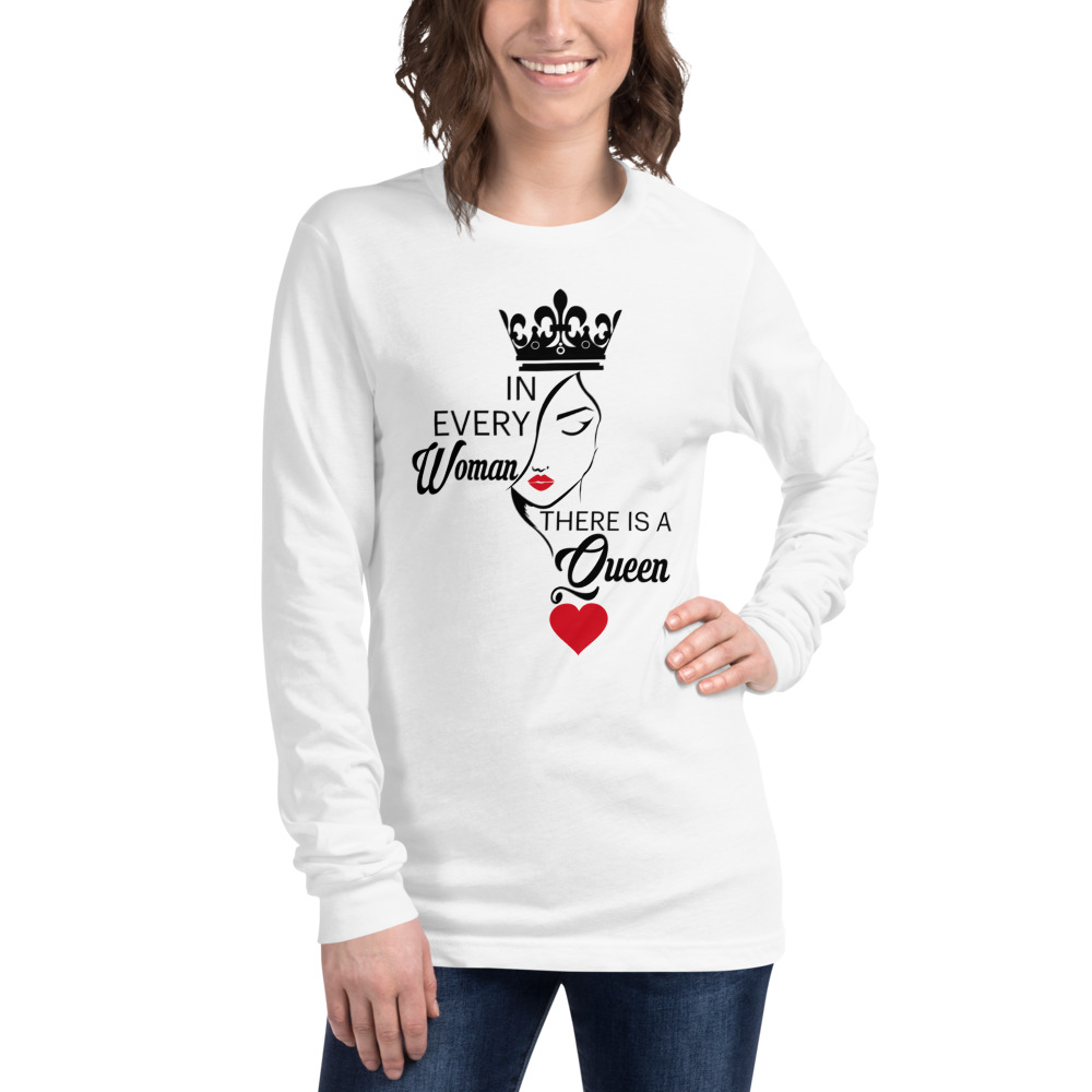 In Every Woman There Is A Queen Long Sleeve T-Shirt - White